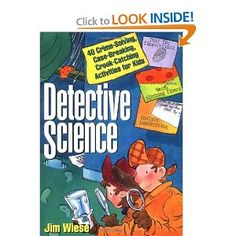 Detective Science: 40 Crime-Solving, Case-Breaking, Crook-Catching Activities for Kids: Jim Wiese: Science Resources, Science Activities, Science Projects, Science Experiments, Activities For Kids, Nature Activities, Third Grade Science, Fourth Grade, Science For Kids