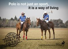 Polo is not just an Sport, it is a way of Living #PoloQuotes #Polo #WeArePolo #LivePolo #FeelPolo #LovePolo #Quotes