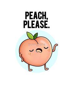 'Peach Please Food Pun' Sticker by punnybone Funny Food Puns, Punny Puns, Cute Jokes, Cute Puns, Food Humor, Funny Cute, Cute Food Drawings, Cute Cartoon Drawings, Funny Doodles