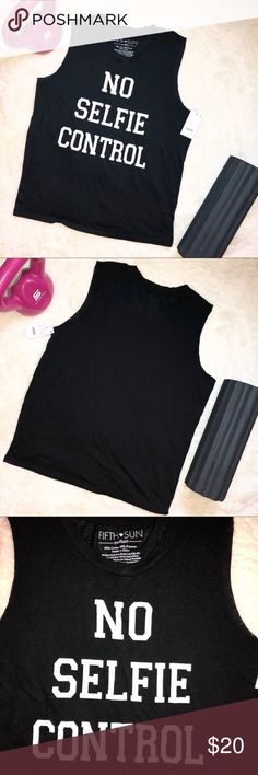 """New Fifth Sun No Selfie Control Muscle Tank New with tag Fifth Sun """"No Selfie Control"""" Muscle Tank Top. Size juniors medium. 55% cotton & 45% polyester. It has a worn-in look with raw edge arm holes, soft material, and a faded black color with white lettering.  Armpit to armpit approx. 21"""" Length (shoulder to bottom hem) approx. 27""""  {This listing is for the tank only. 💖}  Smoke-free home, but cat friendly. 🐱 No trades, try-ons, or off Posh sales. Please see pics. Feel free to ask…"""