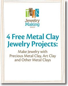 Free metal clay techniques and projects - using common household items.