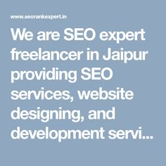 We are SEO expert freelancer in Jaipur providing SEO services, website designing, and development services as freelance in Jaipur at affordable rates.  #SeoFreelancerJaipur #JaipurSeoFreelancer #SeoFreelancerExpertJaipur #SeoExpertJaipur