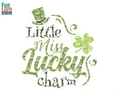 Little miss lucky charm svg St Patrick's Day svg St by FunLurnSVG