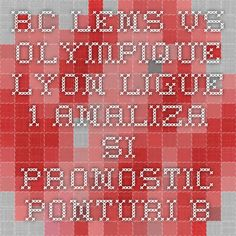 RC Lens vs Olympique Lyon - Ligue 1 - analiza si pronostic - Ponturi Bune