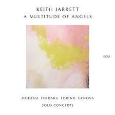 Keith Jarrett A Multitude Of Angels (Modena - Ferrara - Torino - Genova - Solo Concerts)