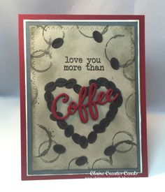 Claire Creates Cards: Love You More Than Coffee--SSC119
