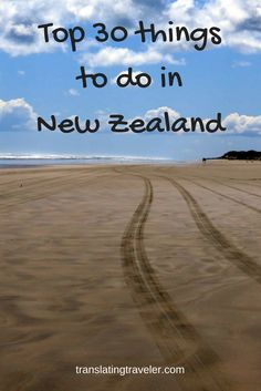 My personal top 30 things to do in New Zealand