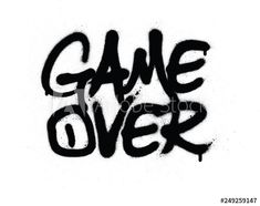 Stock Image: graffiti game over text sprayed in black over white Graffiti Designs, Graffiti Games, Graffiti Tagging, Graffiti Wall Art, Graffiti Alphabet, Graffiti Styles, Games Over Text, Spray Paint Wall, Graffiti Lettering Fonts