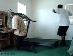The one with the treadmill. | 31 GIFs That Will Make You Laugh Every Time