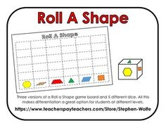 Three versions of a Roll a Shape game board and 5 different dice. All of this makes differentiation a great option for students at different levels.