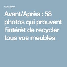 Avant/Après : 58 photos qui prouvent l'intérêt de recycler tous vos meubles