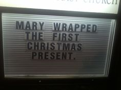 Mary wrapped the first Christmas present