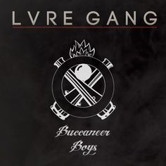 LVRE GΛNG are the Buccaneer Boys (EP scheduled for this summer. www.afrodsc.net