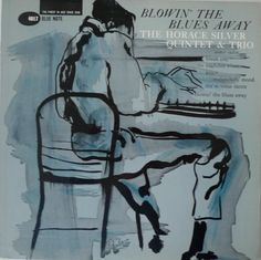 1959 The Horace Silver Quintet  Trio - Blowin' The Blues Away [Blue Note BLP4017] cover illustration by Paula Donohue #albumcover