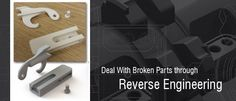 How to Deal With Broken Parts through Reverse Engineering