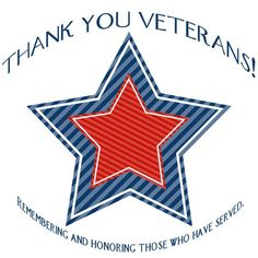 Thank You Veterans! Remembering and Honoring those who have served ...