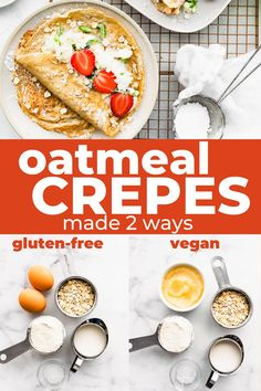 This oatmeal crepes recipe is a delicious replacement for pancakes. Fancy them up with your favorite ingredients, or dress them down for a healthy weekend brunch. They're gluten free wtih a vegan friendly option. Healthy Crepe Recipes, Healthy Crepes, Vegan Crepes, Healthy Eating Recipes, Delicious Vegan Recipes, Real Food Recipes, Vegetarian Recipes, Healthy Dinners, Dairy Free Recipes