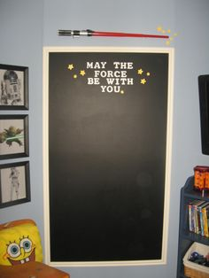 May the Force be With You chalkboard. they would love this. I am totally not doing that font though.