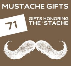 71 Mustache Gifts for People That Cherish the 'Stache.