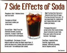 7 Side Effects of Soda - Phosphoric Acid - Weakens bones and rots teeth.  Excessive artificial sweeteners makes you crave more.  High Fructose Corn Syrup is a concentrated form of sugar, fructose derived from corn.  It increases body fat, cholesterol and triglycerides and it also makes you hungry.