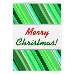 Merry Christmas!  Various Shades of Green Stripes Card - christmas cards merry xmas diy cyo greetings