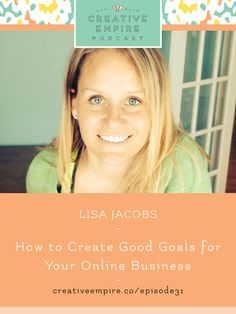 This episode of the Creative Empire Podcast is with Lisa Jacobs of the Marketing Creativity Blog where the girls discuss creating good and reasonable goals for your online business. Lisa explains how many online creatives are caught up in the vanity numbers on social media, and are focused only on gaining traffic and email subscribers. She goes on to explain that good online business goals and strategy go beyond these. Click to listen now or pin for later.