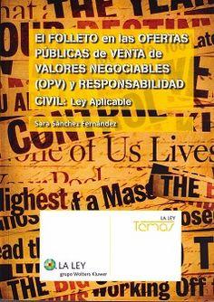 El folleto en las ofertas públicas de venta de valores negociables (OPV) y responsabilidad civil : ley aplicable / Sara Sánchez Fernández. - 2015