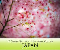 10 Great Games to Use with Kids in Japan (Or anywhere else for that matter...)