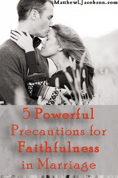5 Powerful Precautions for Faithfulness in Marriage - for the family [more at pinterest.com/eventsbygab]