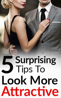 5 Tips To Look More Attractive