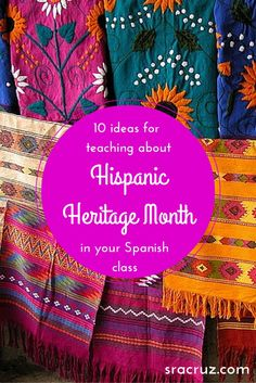 10 Ideas for teaching about Hispanic Heritage Month in your Spanish class