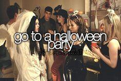 Teenage Bucket List Tumblr   Go to a Halloween party.