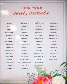 "An oversize poster outlined seating arrangements for attendees in a casual way, asking guests to ""find your seats, sweets."" The group of 45 included two friends who flew in from Texas to surprise the bride."