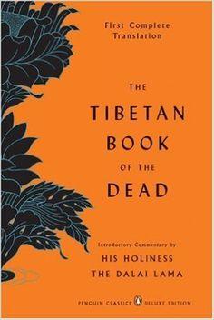 The Tibetan Book of the Dead: First Complete Translation (Penguin Classics Deluxe Edition): Graham Coleman, Thupten Jinpa, Gyurme Dorje, Dalai Lama: 9780143104940: Amazon.com: Books