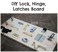 playroom: Running from the Law: DIY Lock and Hinge Board for Toddlers Diy Busy Board, Board For Kids, Activity Board, Activity Toys, Activity Ideas, Craft Ideas, Montessori Activities, Toddler Activities, Diy Lock