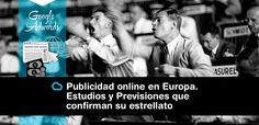 Publicidad online en Europa. Estudios y Previsiones que confirman su estrellato