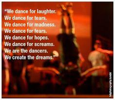 We dance...