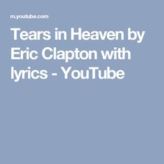 Tears in Heaven by Eric Clapton with lyrics - YouTube