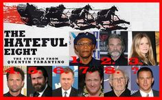 The Hateful Eight  Quentin Tarantino's 8th Movie...can't wait!