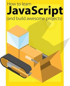 How to learn JavaScript and build awesome projects