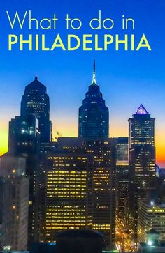 The best things to do in Philadelphia