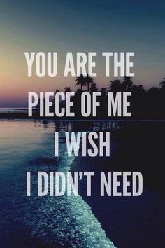 So freaking true. I wish I didn't miss you. I wish I don't want you around.