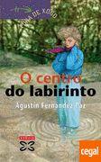O CENTRO DO LABIRINTO Agustín Fernández Paz
