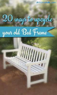 20 ways to {Upcycle} an old bed frame! love the crib toybox and crib clothes line. So many great ideas....so few old cast off bed frames. :(