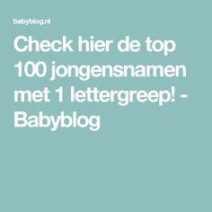 Check hier de top 100 jongensnamen met 1 lettergreep! - Babyblog