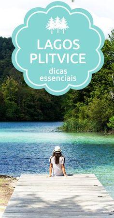 Dicas para visitar o famoso Parque Nacional dos Lagos Plitvice, Croácia.