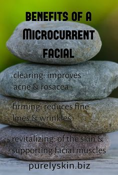 Benefits of a microcurrent facial--great in anti-aging, acne, or rosacea treatment