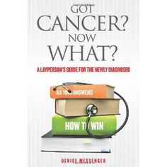 Got Cancer? Now What?: A Layperson's Guide for the Newly Diagnosed (Volume 1) (Paperback) #organic food #organic #food