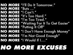 Fitness Inspiration - No more excuses #fitness #weight-loss #motivation