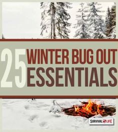25 Winter Bug Out Essentials | Bug out bag essentials at survivallife.com #preppers #survivalist #bugoutbag